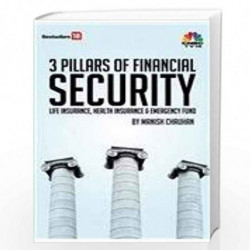 3 Pillars of Financial Security (Life Insurance, Health Insurance & Emergency Fund) by Manish Chauhan Book-9789380200729