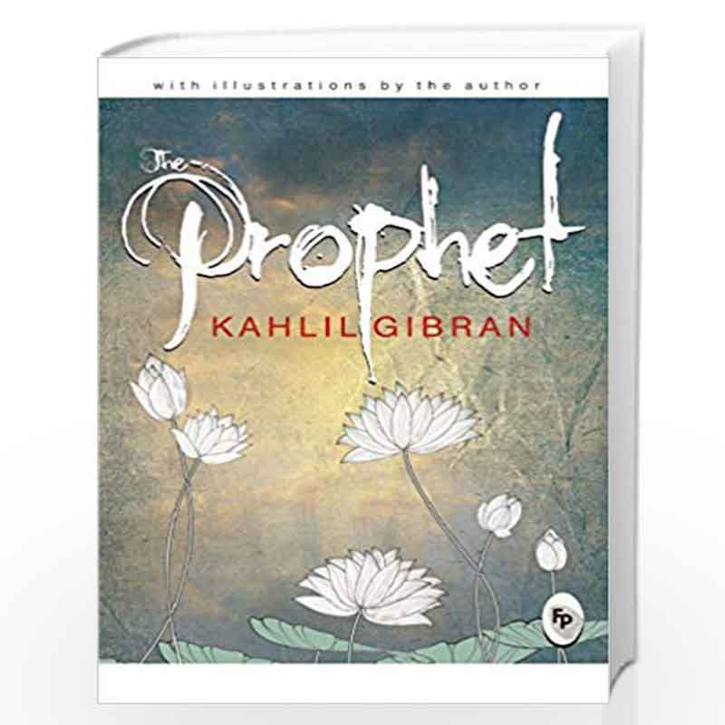 The Prophet by KAHLIL GIBRAN-Buy Online The Prophet First edition (7 May  2017) Book at Best Prices in India:Madrasshoppe com