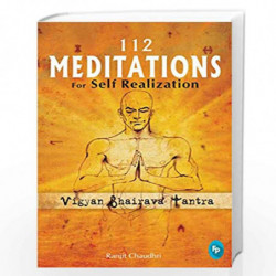 112 Meditations for Self Realization: Vigyan Bhairava Tantra by RANJIT CHAUDHRI Book-9788172344917