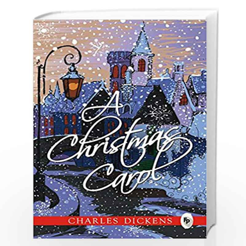 The Christmas Carol Book.A Christmas Carol By Charles Dickens Buy Online A Christmas Carol Latest Edition 1 December 2015 Book At Best Prices In India Madrasshoppe Com