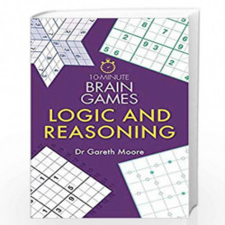 10-Minute Brain Games: Logic and Reasoning by DR.GARETH MOORE Book-9781782439059
