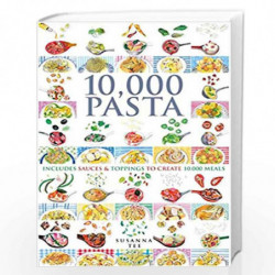 10,000 Pasta: Includes Sauces & Toppings to Create 10,000 Meals by Susanna Tee Book-9781782402039