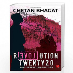 Revolution Twenty 20: Love. Corruption. Ambition by CHETAN BHAGAT Book-9788129135537