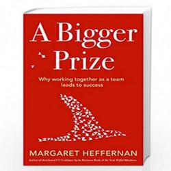 A Bigger Prize by MARGARET HEFFERNAN Book-9781471100765