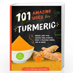 101 Amazing Uses for Turmeric by Susan Branson Book-9781641700979
