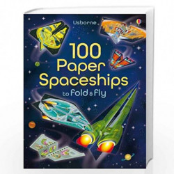 100 Paper Spaceships to Fold and Fly by JEROME MARTIN Book-9781409598602