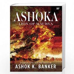 Ashoka: Lion of Maurya by ASHOK K.BANKER Book-9789385152955