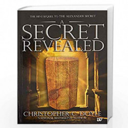 A Secret Revealed: The Mini Sequel to the Alexander Secret by Christopher C. Doyle Book-9789385724367