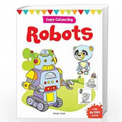 Little Artist Series Robots: Copy Colour Books by Wonder House Books Editorial Book-9789388144032