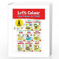 Let's Colour Copy Colouring Pack: Set of 8 books (Transport, Professions, Pets, Fish, Insects, Robots, Mandalas and Sports) by W
