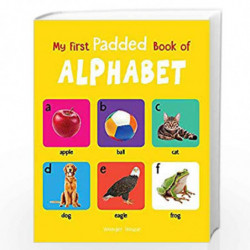 My First Padded Book of Alphabet: Early Learning Padded Board Books for Children (My First Padded Books) by Wonder House Books E
