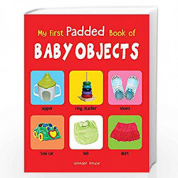 My First Padded Book of Baby Objects: Early Learning Padded Board Books for Children (My First Padded Books) by Wonder House Boo