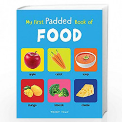 My First Padded Book of Food: Early Learning Padded Board Books for Children (My First Padded Books) by Wonder House Books Edito