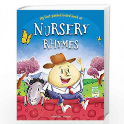 Nursery Rhymes Board Book (My First Book Series): Illustrated Classic Nursery Rhymes by Wonder House Books Editorial Book-978938