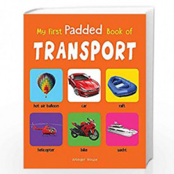 My First Padded Book of Transport: Early Learning Padded Board Books for Children (My First Padded Books) by Wonder House Books