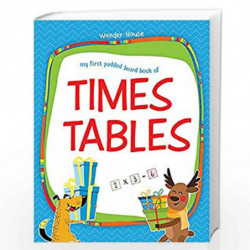 My First Padded Board Books of Times Table: Multiplication Tables From 1 - 20 by Wonder House Books Editorial Book-9789388144247