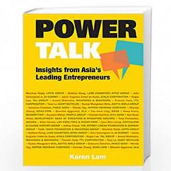 Power Talk: Insights From Asia's Leading Entrepreneurs (Entrepreneurship) by Karen Lam Book-9789813236202