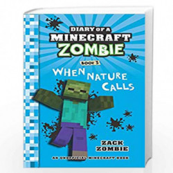 Diary of a Minecraft Zombie #03: When Nature Calls by Zack Zombie Book-9789352752485