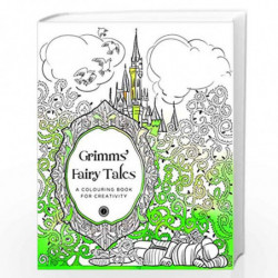 Grimms Fairy Tales: A Colouring Book for Creativity by Simon Balley book front cover (788184959468)