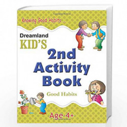 2nd Activity Book - Good Habit: Good Habits (Kid's Activity Books) by Dreamland Publications Book-9788184513721