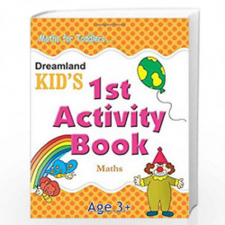 1st Activity Book - Maths (Kid's Activity Books) by Dreamland Publications Book-9788184513684