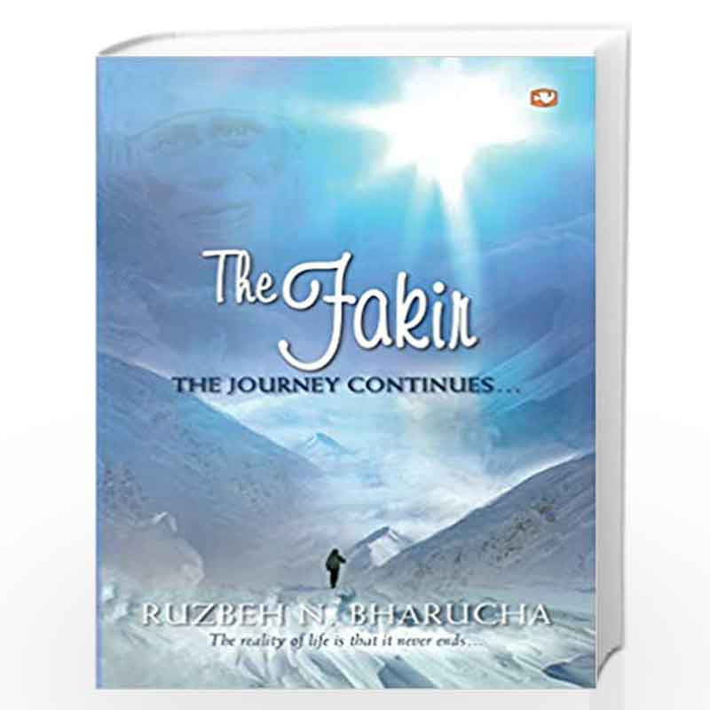 THE FAKIR THE JOURNEY CONTINUES... by Ruzbeh Bharucha Book-9789353490249