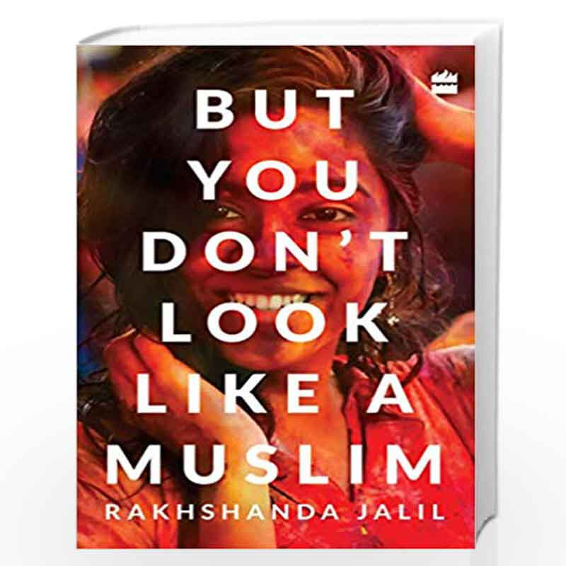 But You Don T Look Like A Muslim By Rakshanda Jalil Buy Online But You Don T Look Like A Muslim Book At Best Prices In India Madrasshoppe Com