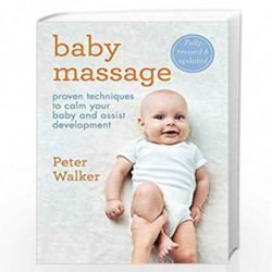 Baby Massage: Proven techniques to calm your baby and assist development by walker peter Book-9780600635918