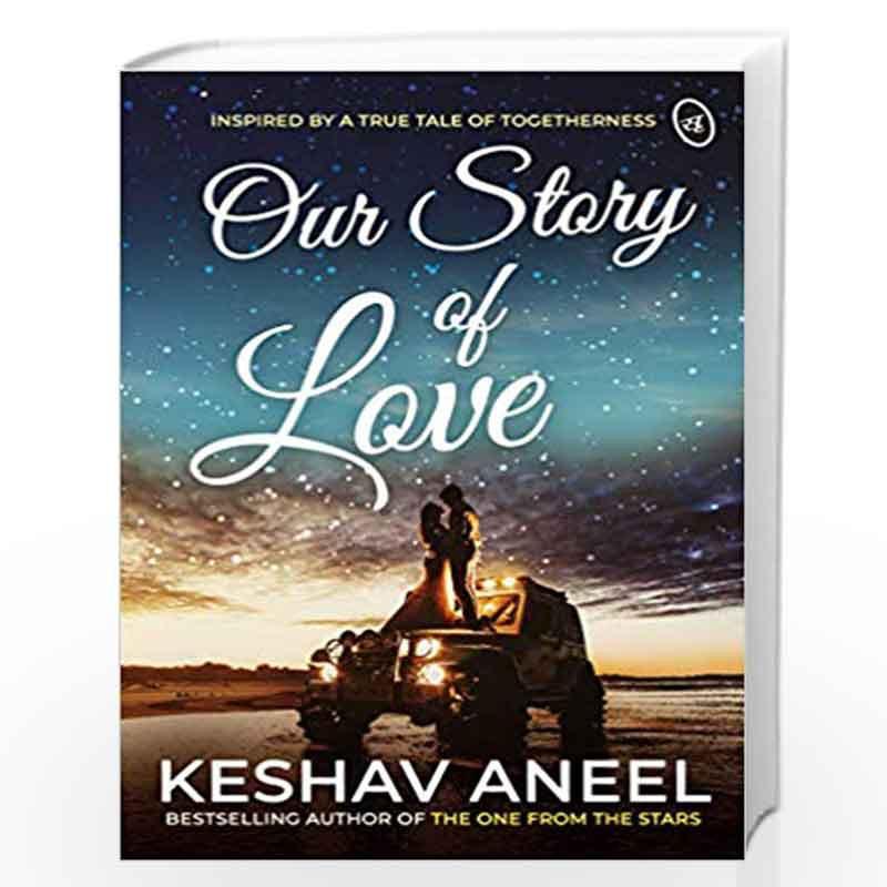 Our Story Of Love By Keshav Aneel Book 9789387022645