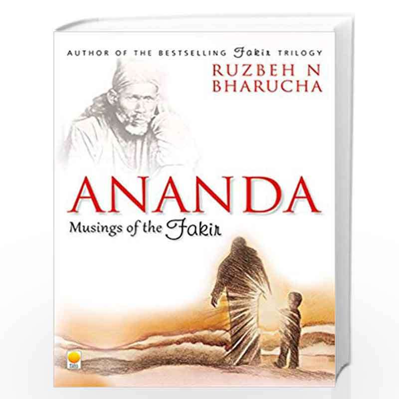Ananda: Musings of the Fakir by Ruzbeh N. Bharucha Book-9788176212724