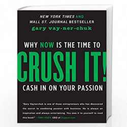 Crush It! Why Now is the Time to Cash in on Your Passion by VAYNERCHUK GARY Book-9780062295026