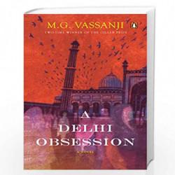 A Delhi Obsession: A Novel by M.G. Vassanji Book-9780670092543