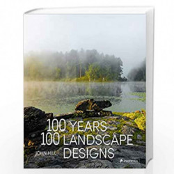 100 Years, 100 Landscape Designs by John Hill Book-9783791383101