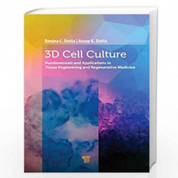 3D Cell Culture: Fundamentals and Applications in Tissue Engineering and Regenerative Medicine by Ranjna C. Dutta Book-978981477