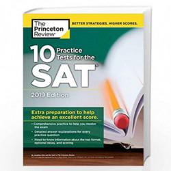10 Practice Tests for the SAT, 2019 Edition: Extra Preparation to Help Achieve an Excellent Score (College Test Preparation) by