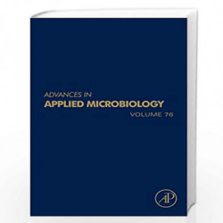 Advances in Applied Microbiology: 76 by Allen I. Laskin