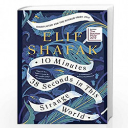 10 Minutes 38 Seconds in this Strange World: SHORTLISTED FOR THE BOOKER PRIZE 2019 by O.S. Deol Book-9780241293874