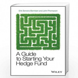 A Guide to Starting Your Hedge Fund (The Wiley Finance Series) by Serrano Berntse Book-9780470519400