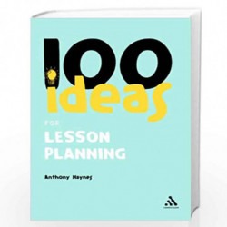 100 Ideas for Lesson Planning by Anthony Haynes Book-9780826483089