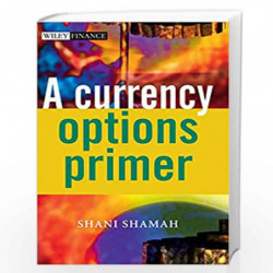 A Currency Options Primer (The Wiley Finance Series) by Shani Beverly Shamah Book-9780470870365