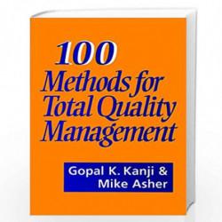 100 Methods for Total Quality Management by Gopal K. Kanji