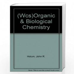 (WCS)Organic & Biological Chemistry by John R. Holum Book-9780471206071