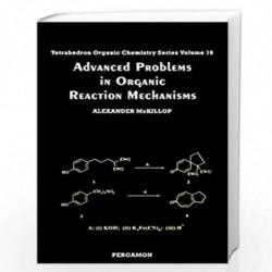 Advanced Problems in Organic Reaction Mechanisms (Tetrahedron Organic Chemistry) by A. McKillop Book-9780080432564