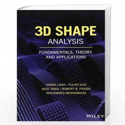 3D Shape Analysis: Fundamentals, Theory, and Applications by Laga Book-9781119405108