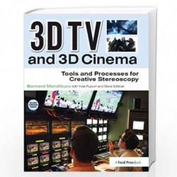3D TV and 3D Cinema: Tools and Processes for Creative Stereoscopy by Bernard Mendiburu Book-9780240814612