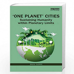 'One Planet' Cities: Sustaining Humanity within Planetary Limits by Thorpe Book-9781138615106