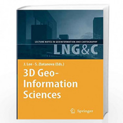 3D Geo-Information Sciences (Lecture Notes in Geoinformation and Cartography) by Jiyeong Lee