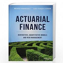 Actuarial Finance: Derivatives, Quantitative Models and Risk Management by Boudreault Book-9781119137009
