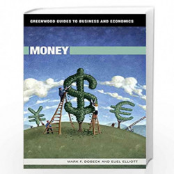 Money (Greenwood Guides to Business and Economics) by Mark F. Dobeck