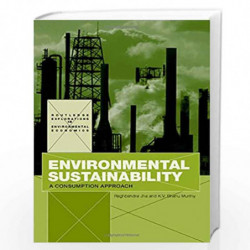 Environmental Sustainability: A Consumption Approach (Routledge Explorations in Environmental Economics) by K.V. Bhanu Murthy Bo